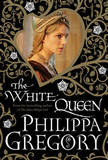 The White Queen (The Cousins War #1) UK Ed by Philippa Gregory