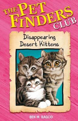 Disappearing Desert Kittens by Ben M Baglio