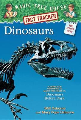 Dinosaurs: A Nonfiction Companion to Dinosaurs Before Dark (Magic Tree House) by Mary Pope Osborne