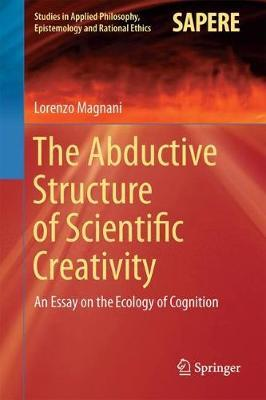 The Abductive Structure of Scientific Creativity by Lorenzo Magnani image