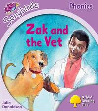 Oxford Reading Tree: Stage 1+: Songbirds: Zak and the Vet by Julia Donaldson image