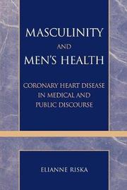 Masculinity and Men's Health by Elianne Riska