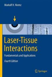 Laser-Tissue Interactions by Markolf H Niemz
