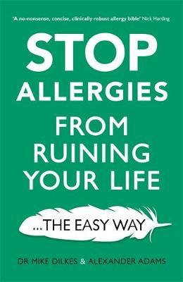 Stop Allergies from Ruining your Life by Mike Dilkes