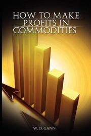How to Make Profits in Commodities by W.D. Gann