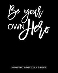 Be Your Own Hero 2020 Weekly And Monthly Planner by Mireia G image