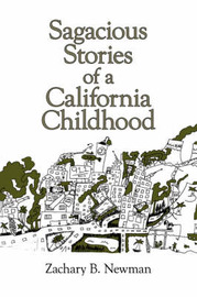 Sagacious Stories of a California Childhood by Zachary B. Newman image