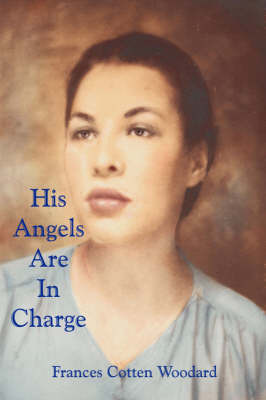 His Angels Are In Charge by Frances,Cotten Woodard image
