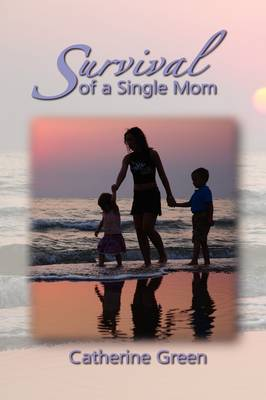 Survival of a Single Mom by Catherine M Green image