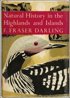 The Natural History of the Highlands and Islands by F. Fraser Darling