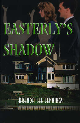 Easterly's Shadow by Brenda Lee Jennings