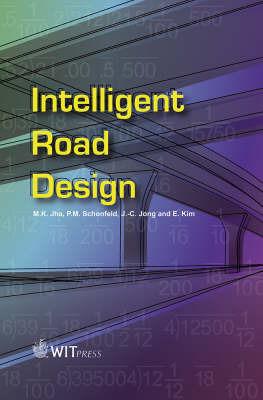 Intelligent Road Design by M.K. Jha