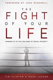 Fight Of Your Life, The by Tim Clinton