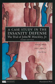 A Case Study in the Insanity Defense-The Trial of John W. Hinckley, Jr. by Richard J Bonnie image