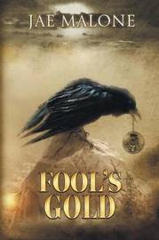 Fool's Gold by Jae Malone
