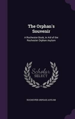 The Orphan's Souvenir by Rochester Orphan Asylum image