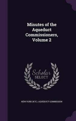 Minutes of the Aqueduct Commissioners, Volume 2