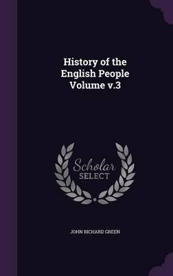 History of the English People Volume V.3 by John Richard Green