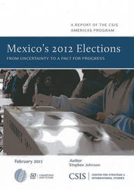 Mexico's 2012 Elections by Stephen Johnson