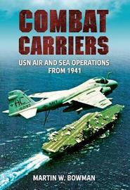Combat Carriers by Martin W. Bowman image