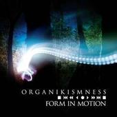 Form In Motion (2 CD Set) by Organikismness