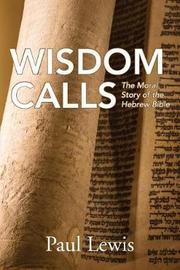 Wisdom Calls by Paul Lewis