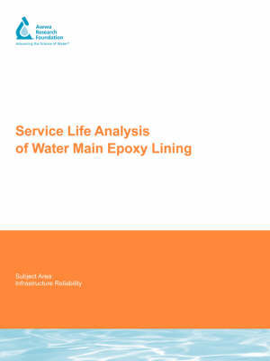 Service Life Analysis of Water Main Epoxy Lining by Arun K Deb
