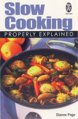Slow Cooking Properly Explained by Dianne Page