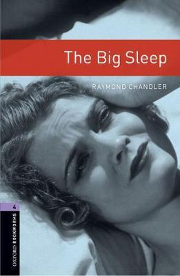 Oxford Bookworms Library: Level 4:: The Big Sleep by Raymond Chandler