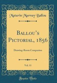 Ballou's Pictorial, 1856, Vol. 11 by Maturin Murray Ballou image