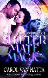 Shifter Mate Magic by Carol Van Natta image