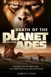 Death of the Planet of the Apes by Andrew E.C. Gaska