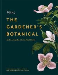 RHS Gardener's Botanical by Dr Ross Bayton