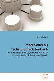 MediaWiki Als Technologiedatenbank by Sven Schuberth