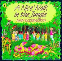 A Nice Walk In The Jungle by Nan Bodsworth
