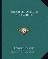 Principles of Light and Color by Edwin D. Babbitt
