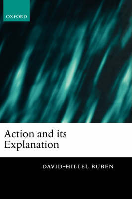 Action and its Explanation by David-Hillel Ruben