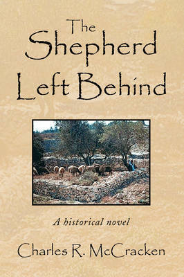 The Shepherd Left Behind by Charles R. McCracken