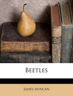 Beetles by James Duncan (University of Cambridge, UK)