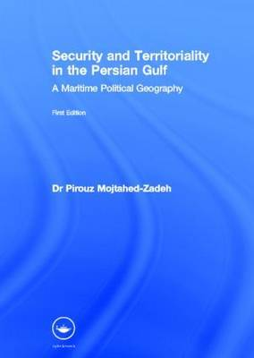 Security and Territoriality in the Persian Gulf by Pirouz Mojtahed-Zadeh