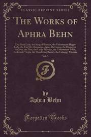 The Works of Aphra Behn, Vol. 5 by Aphra Behn