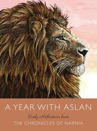 A Year with Aslan by C.S Lewis