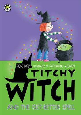 Titchy Witch And The Get-Better Spell by Rose Impey image