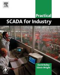 Practical SCADA for Industry by David Bailey