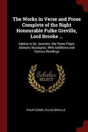 The Works in Verse and Prose Complete of the Right Honourable Fulke Greville, Lord Brooke ... by Philip Sidney image