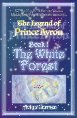 The White Forest by Aviya Carmen