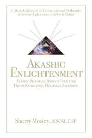 Akashic Enlightenment Akashic Records & Book of Truth for Divine Knowledge, Healing, & Ascension by Sherry Mosley Msom Csp image