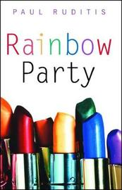 Rainbow Party by Paul Ruditis