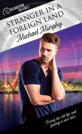 Stranger in a Foreign Land by Michael Murphy