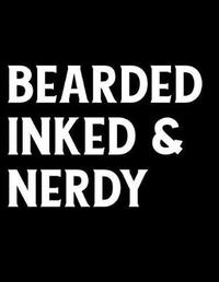 Bearded Inked and Nerdy by Emily C Tess